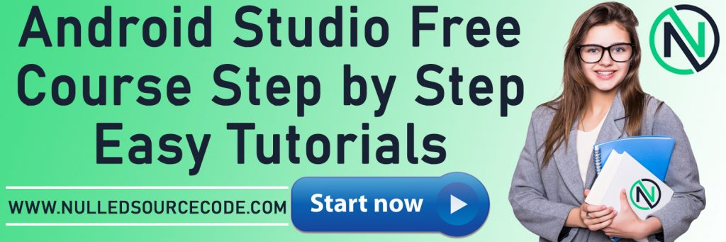 Best Source Code Free Downloading - Nulled Source Code - NSC - Android Studio Free Course and Totorials for Beginners.