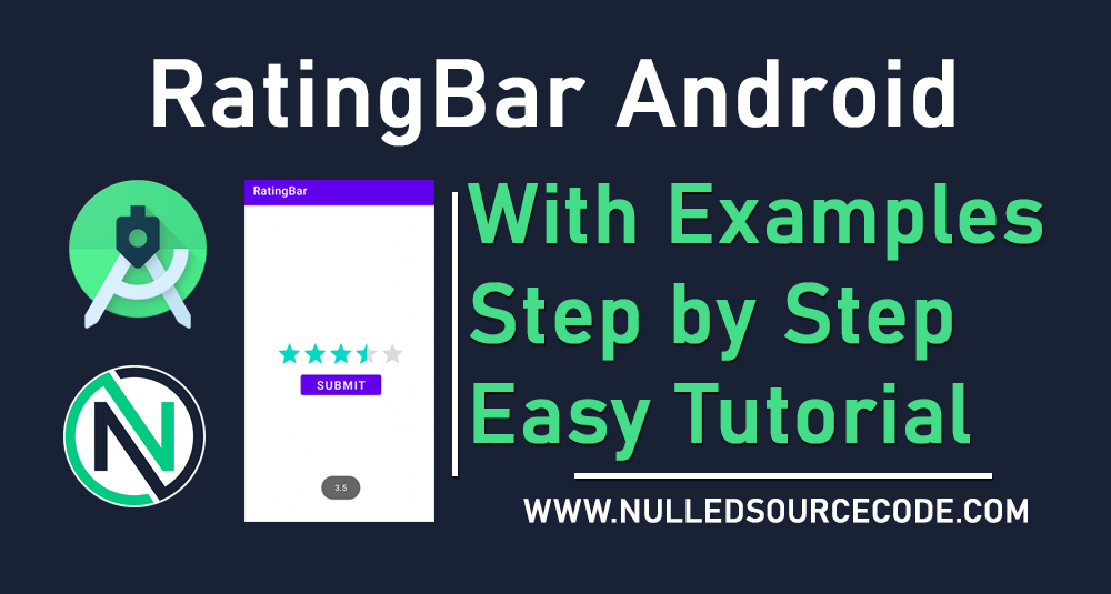 Android RatingBar Tutorial and Example - NSC - Nulled Source Code - Android Studio Free Course Step by step toturials