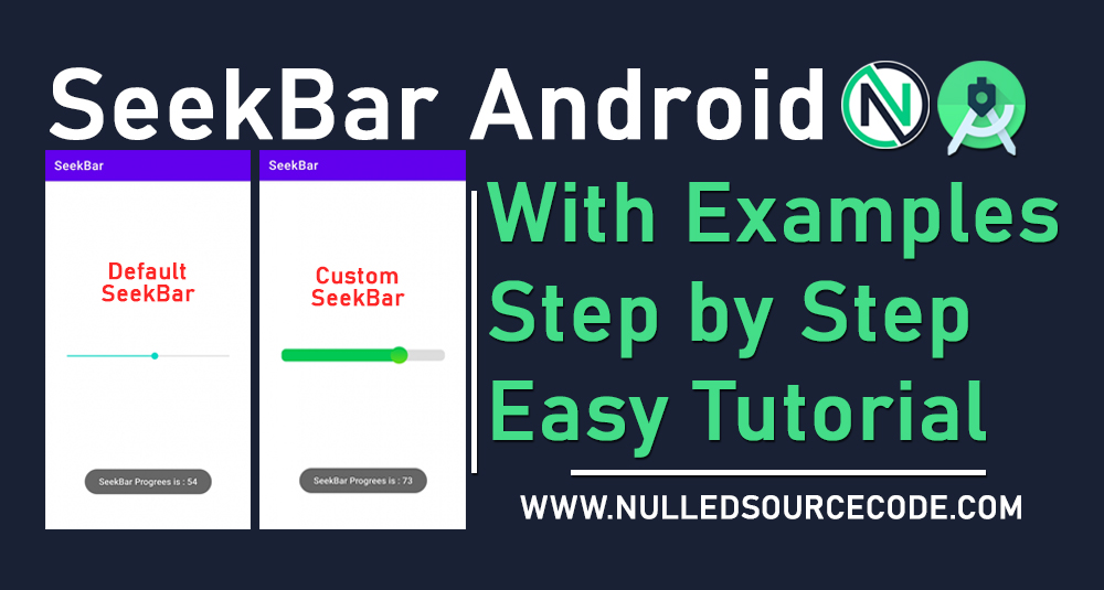 Custom Android SeekBar Example and Tutorial - NSC - Nulled Source Code - Free Android Studio Course